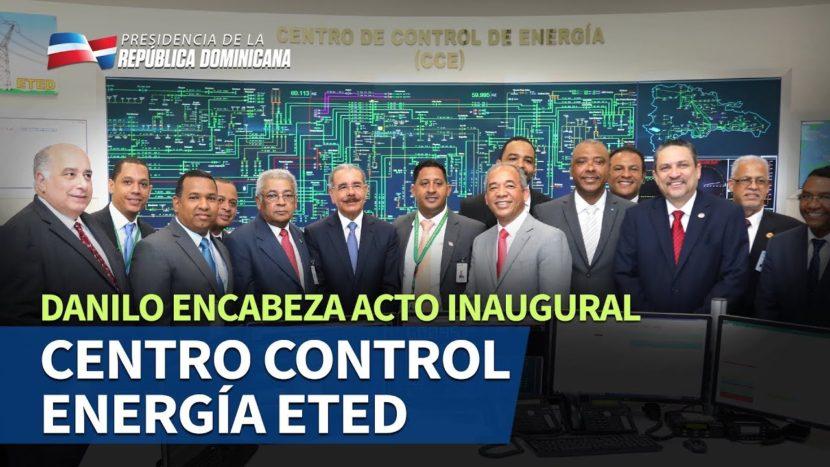 Danilo encabeza acto inaugural Centro Control de Energía de la ETED