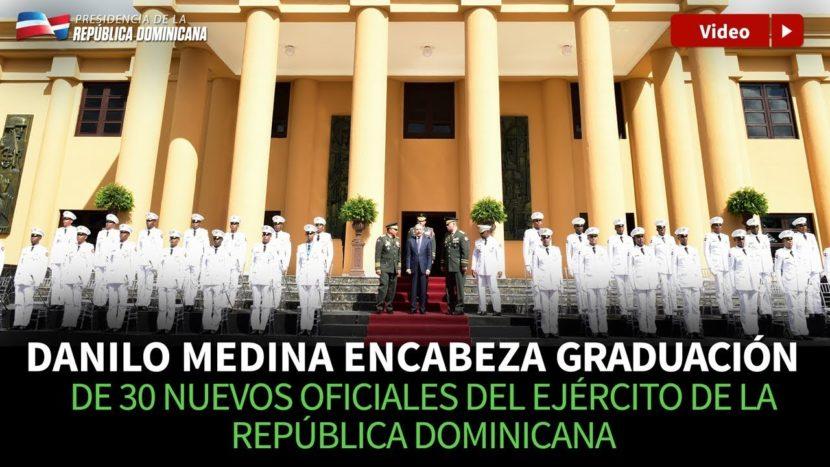 Danilo Medina encabeza graduación de 30 nuevos oficiales del Ejército de República Dominicana